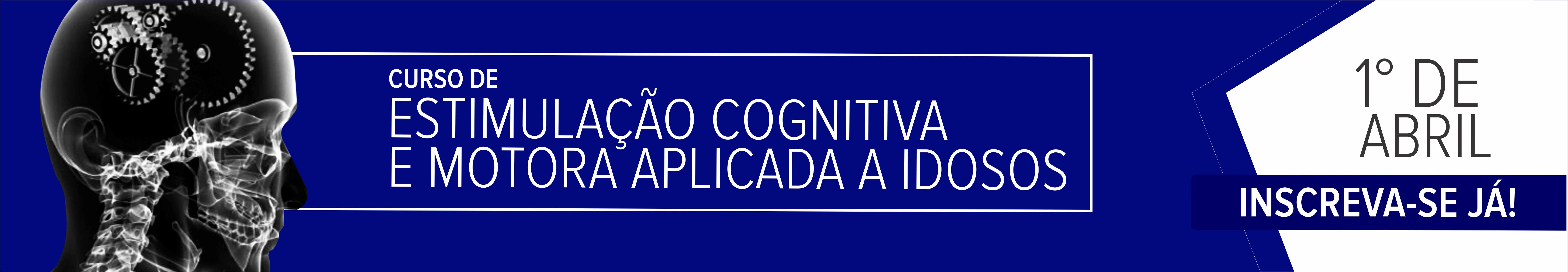 CURSO DE ESTIMULAÇÃO COGNITIVA E MOTORA APLICADA AOS IDOSOS